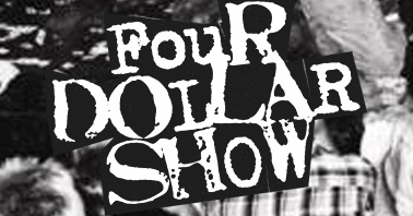 New Podcast: Four Dollar Show